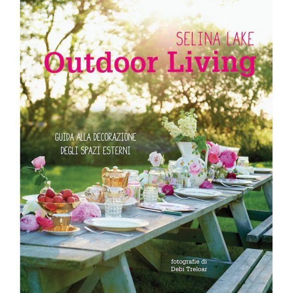 Outdoor living - guida alla decorazione degli spazi esterni